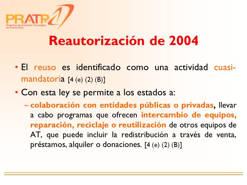 Reautorización de 2004 El reuso es identificado como una actividad cuasi-mandatoria [4 (e) (2) (B)]